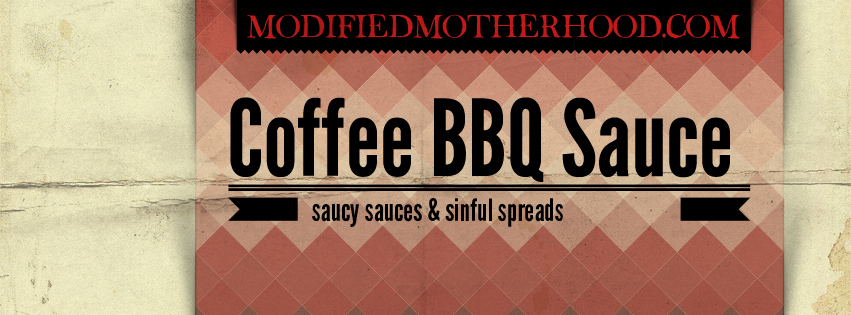Coffee BBQ Sauce – Modified Motherhood