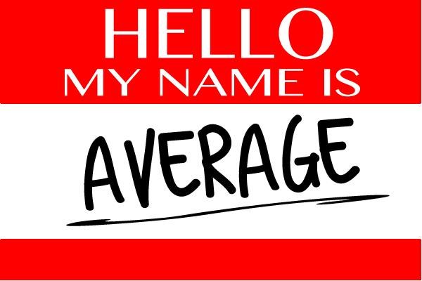 Hello, My Name is Average