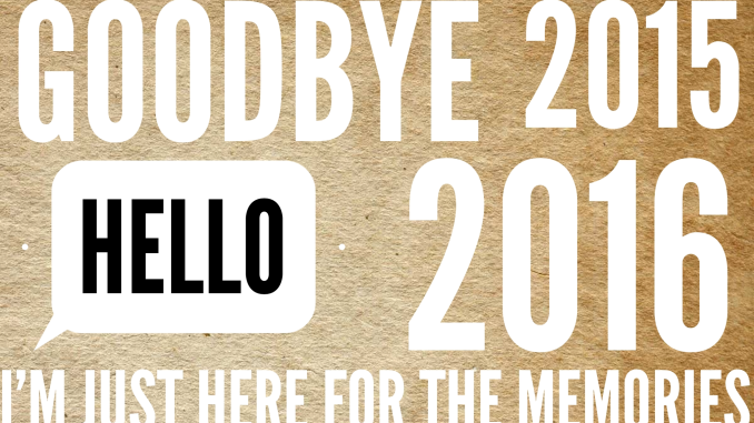 Goodbye 2015 Hello 2016 I'm just here for the memories. modifiedmotherhood.com