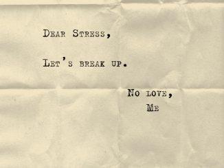 Dear Stress, Let's Break Up. ModifiedMotherhood.com